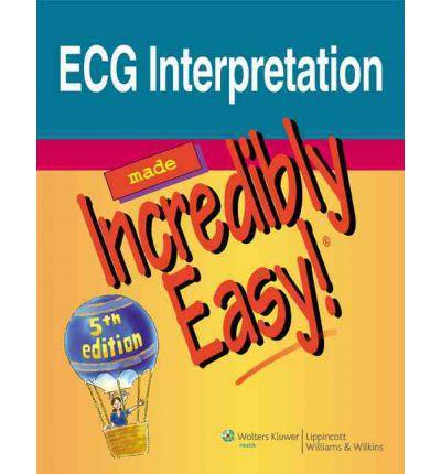 ecg interpretation made incredibly easy pdf 5th edition download