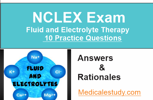 Fluid and Electrolyte NCLEX Practice Questions