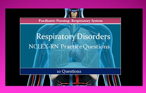 Respiratory Disorders NCLEX Quiz